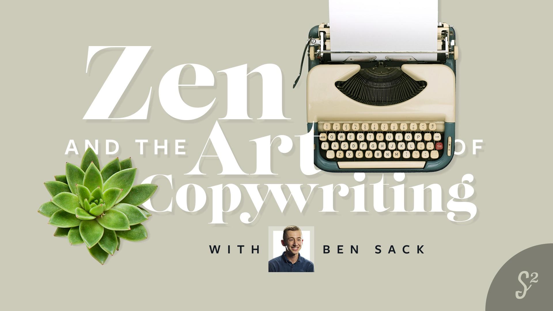 Zen with Copywriter Ben